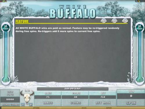 White Buffalo Review Slots all white buffalo wins are paid as normal. feature may be re-triggered randomly during free spins