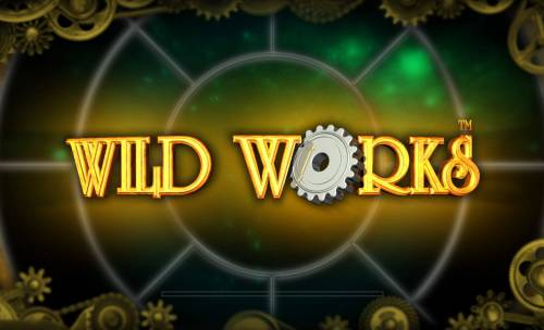 Wild Works Review Slots Introduction