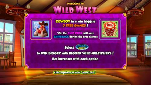 Wild West Review Slots Cowboy in a win triggers five free games! Win the chip prize with any chipstack symbol during the free games. Select Super Bet to win bigger with bigger wild multipliers! Bet increases with each option.
