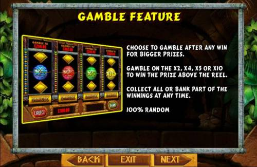 Zuma Slots Review Slots Gamble feature is available after each winning spin. Gamble on the x2, x4, x5 or x10 to win the prize above the reel. Collect all or bank part of the winnings at any time. 100% random.